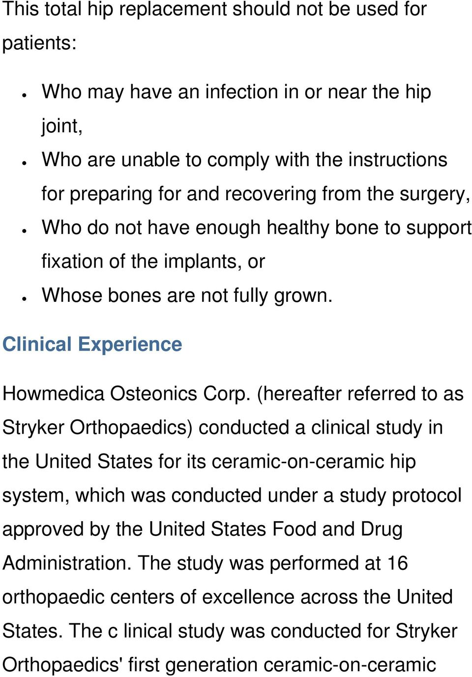 (hereafter referred to as Stryker Orthopaedics) conducted a clinical study in the United States for its ceramic-on-ceramic hip system, which was conducted under a study protocol approved by the