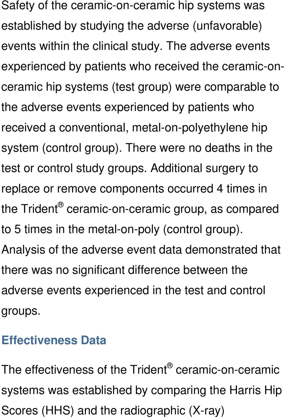 metal-on-polyethylene hip system (control group). There were no deaths in the test or control study groups.