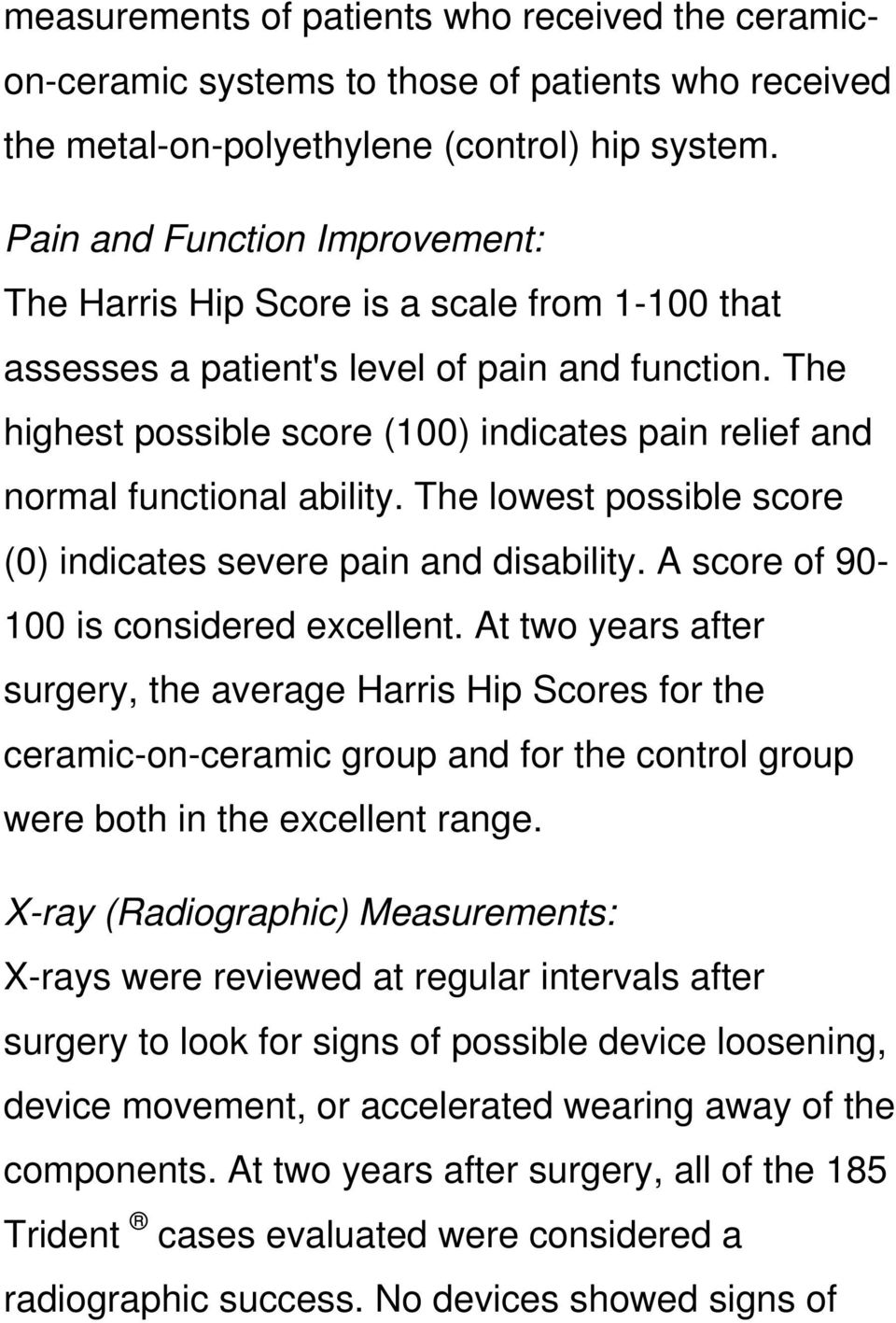 The highest possible score (100) indicates pain relief and normal functional ability. The lowest possible score (0) indicates severe pain and disability. A score of 90-100 is considered excellent.