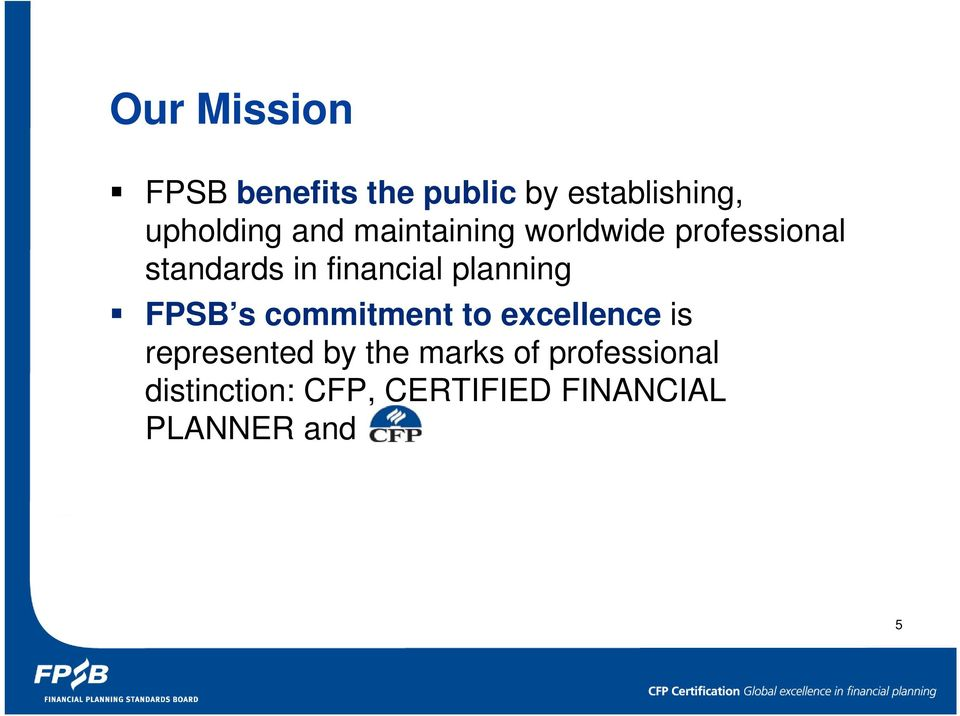 planning FPSB s commitment to excellence is represented by the