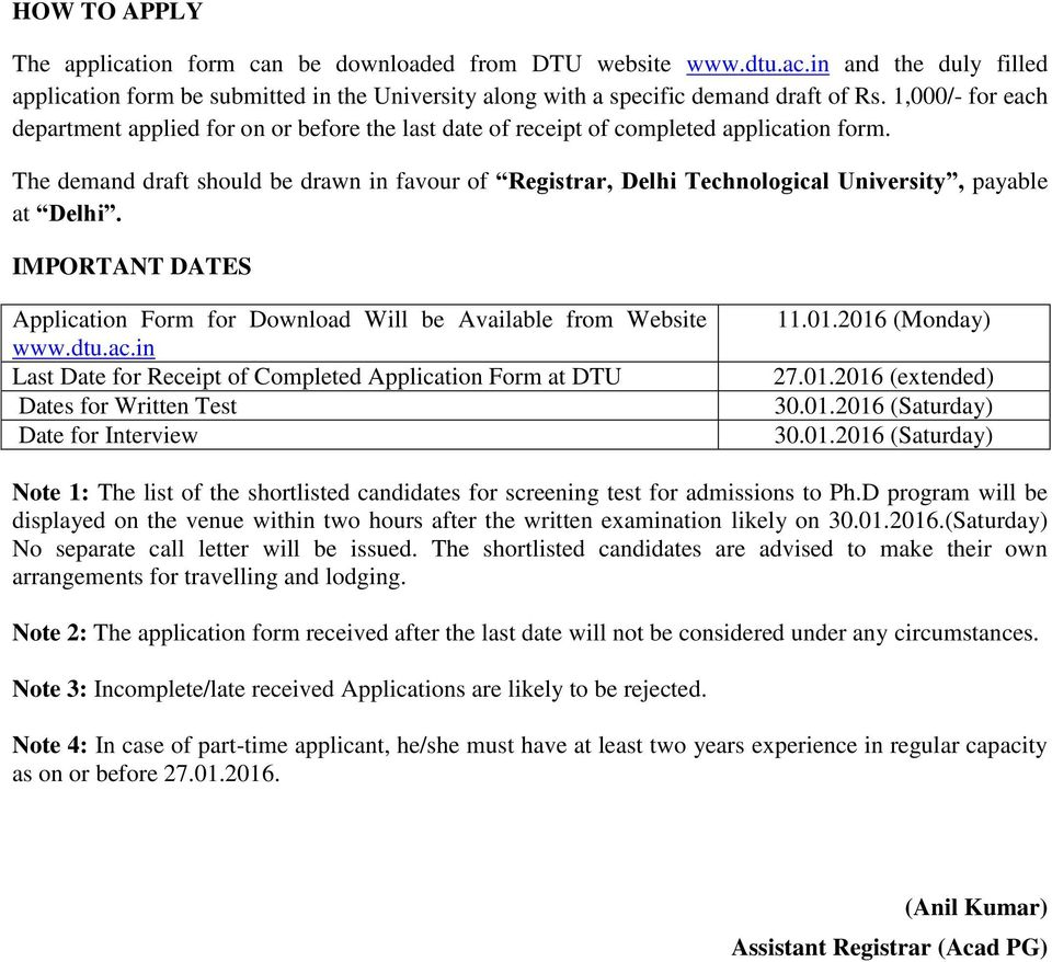 The demand draft should be drawn in favour of Registrar, Delhi Technological University, payable at Delhi. IMPORTANT DATES Application Form for Download Will be Available from Website www.dtu.ac.
