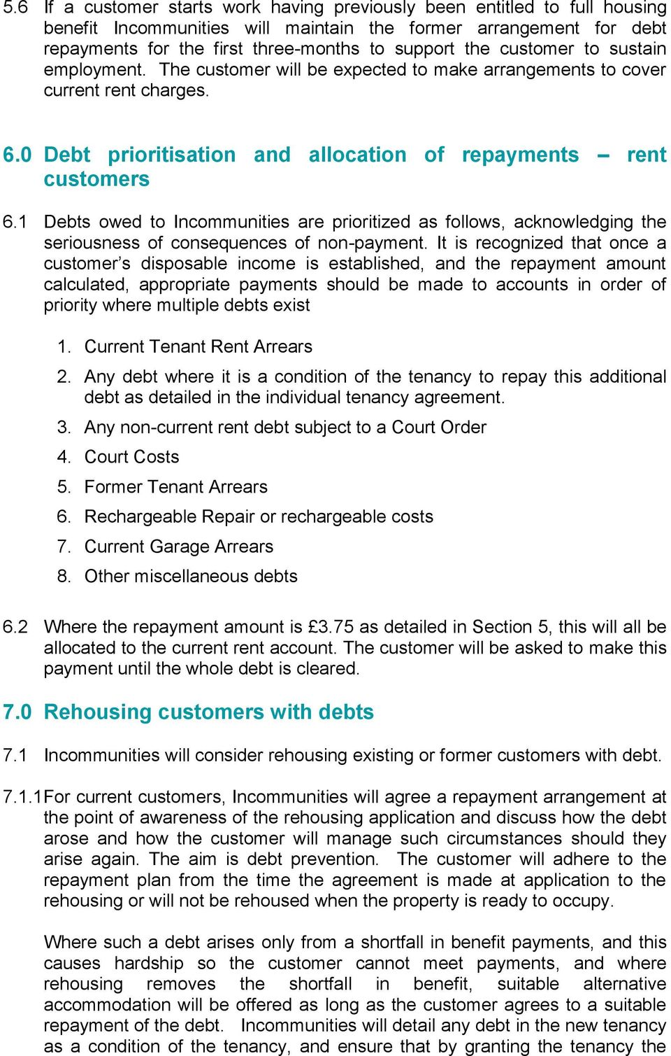1 Debts owed to Incommunities are prioritized as follows, acknowledging the seriousness of consequences of non-payment.