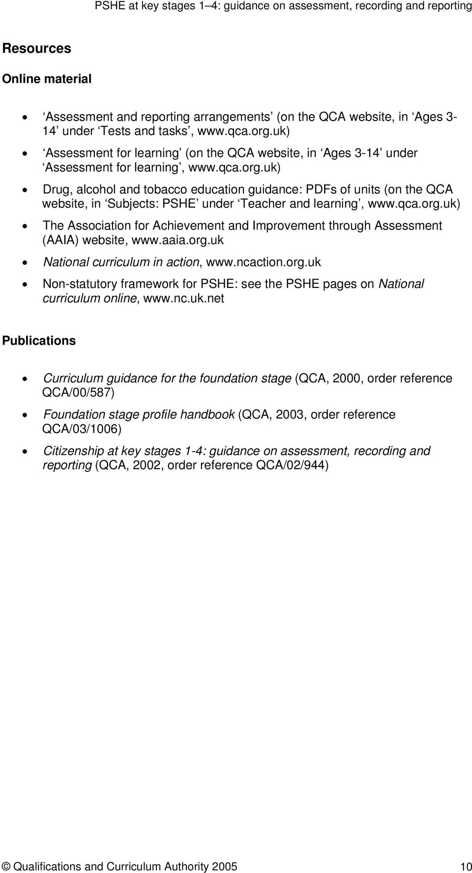 uk) Drug, alcohol and tobacco education guidance: PDFs of units (on the QCA website, in Subjects: PSHE under Teacher and learning, www.qca.org.