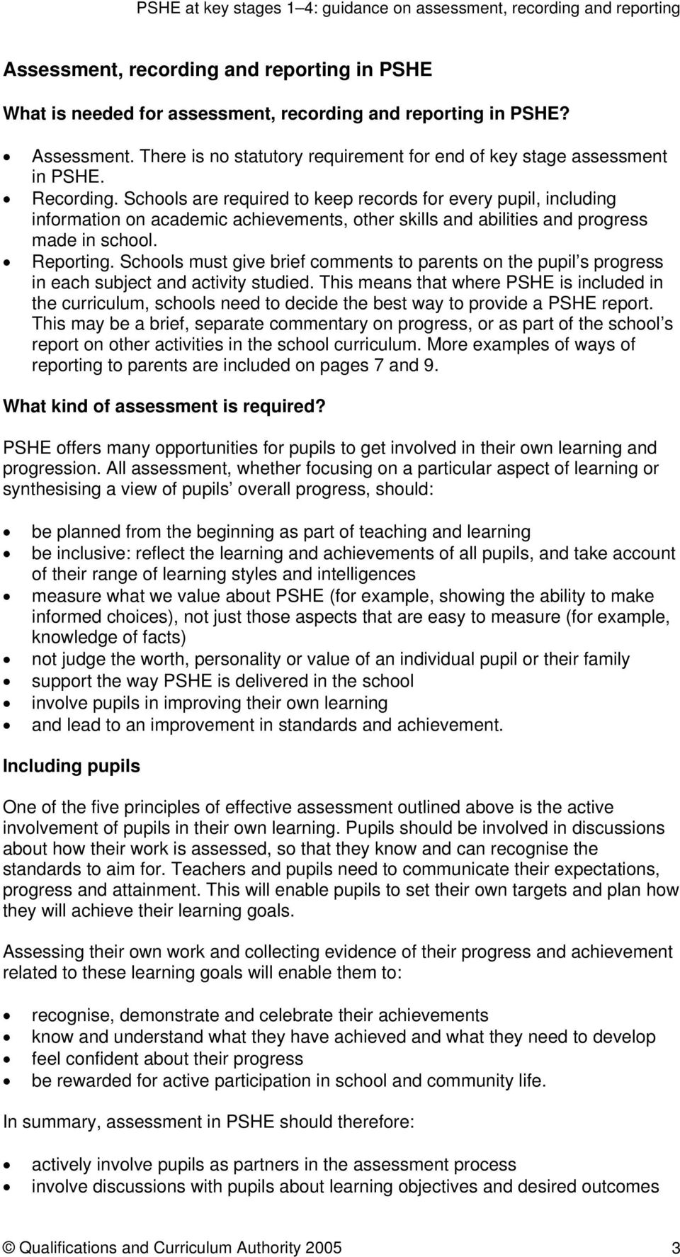 Schools must give brief comments to parents on the pupil s progress in each subject and activity studied.