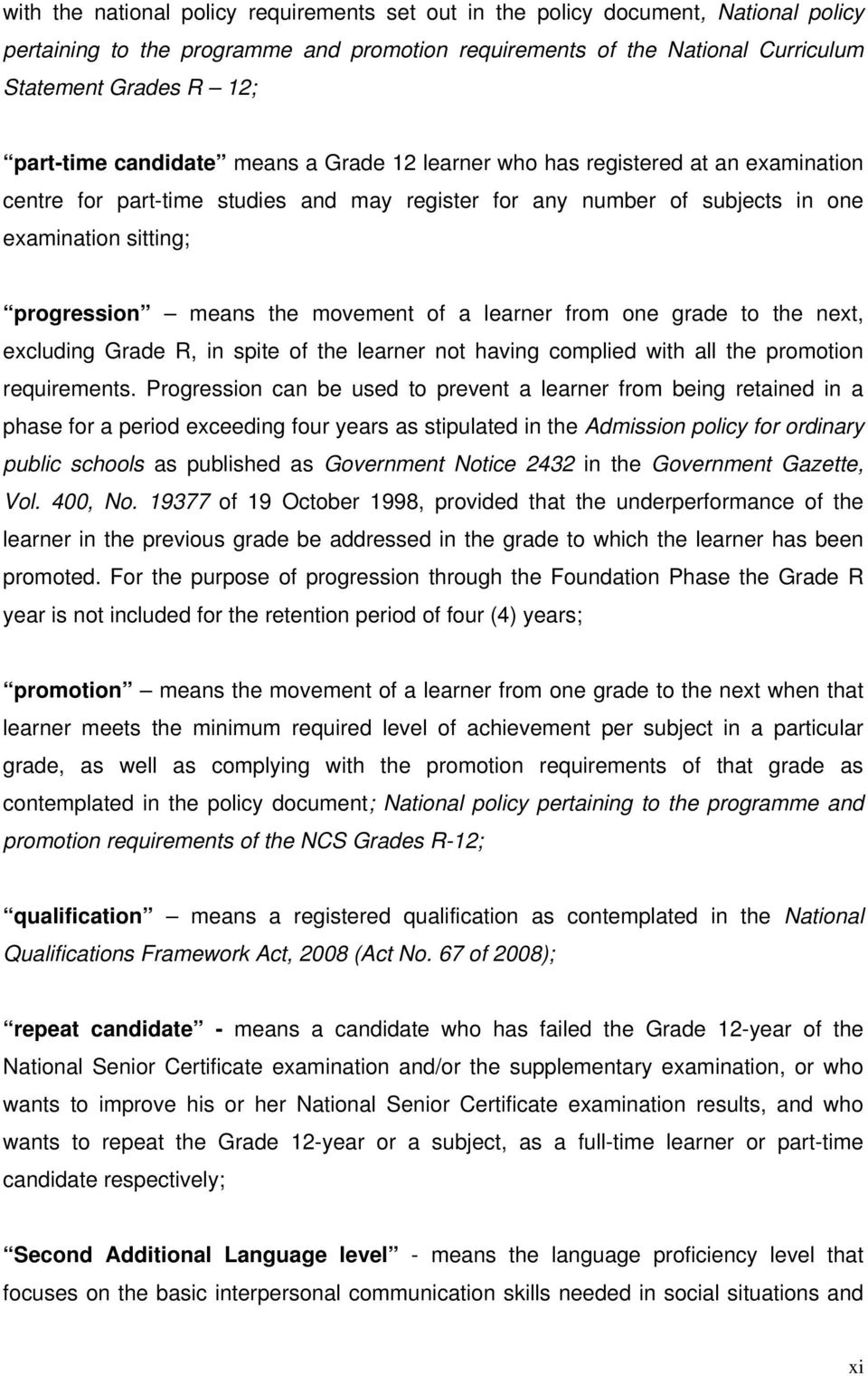 means the movement of a learner from one grade to the next, excluding Grade R, in spite of the learner not having complied with all the promotion requirements.