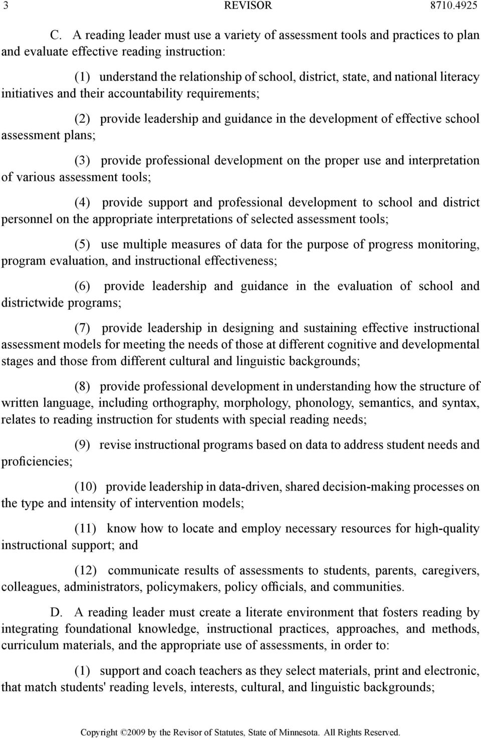 literacy initiatives and their accountability requirements; (2) provide leadership and guidance in the development of effective school assessment plans; (3) provide professional development on the