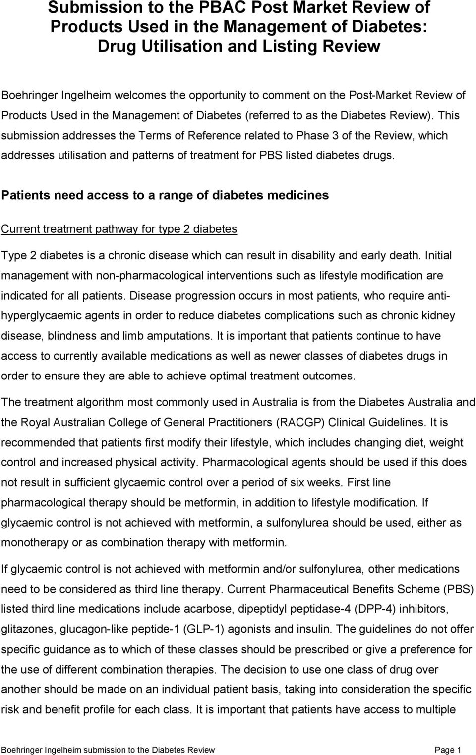This submission addresses the Terms of Reference related to Phase 3 of the Review, which addresses utilisation and patterns of treatment for PBS listed diabetes drugs.