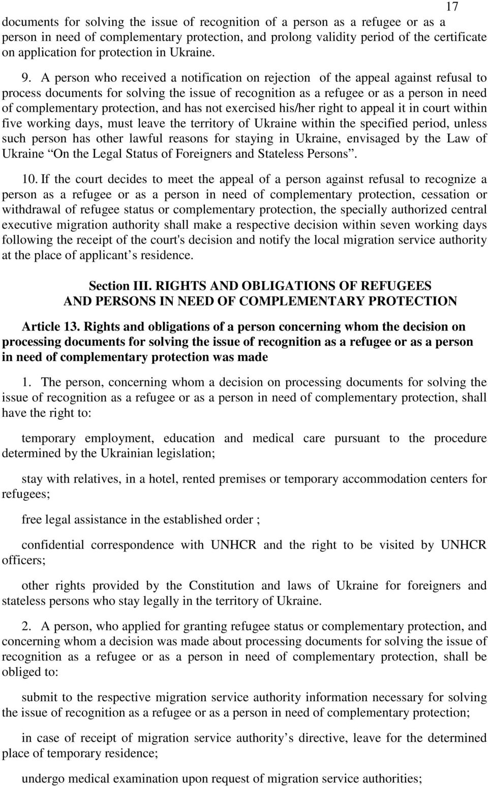 A person who received a notification on rejection of the appeal against refusal to process documents for solving the issue of recognition as a refugee or as a person in need of complementary