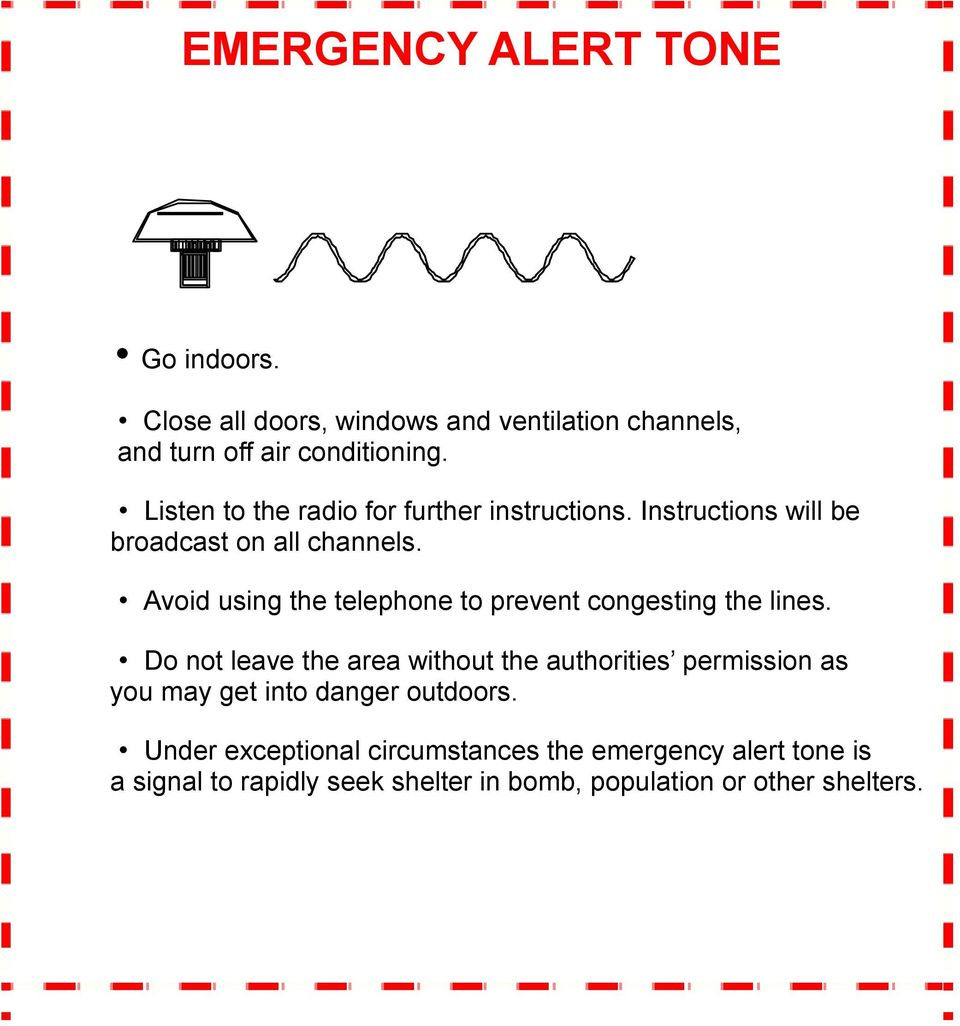 Avoid using the telephone to prevent congesting the lines.
