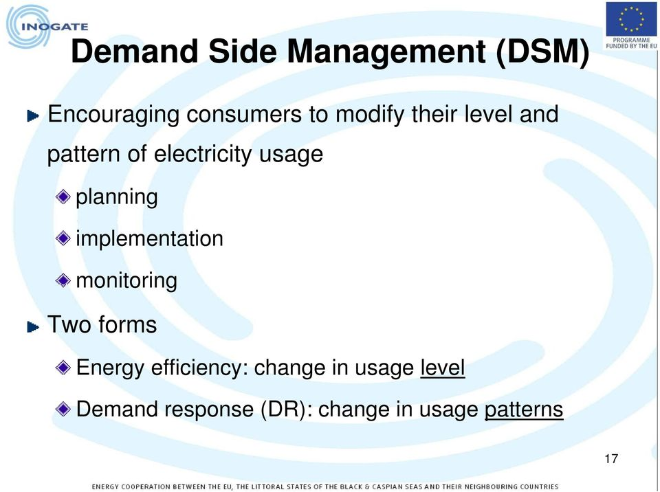 implementation monitoring Two forms Energy efficiency: