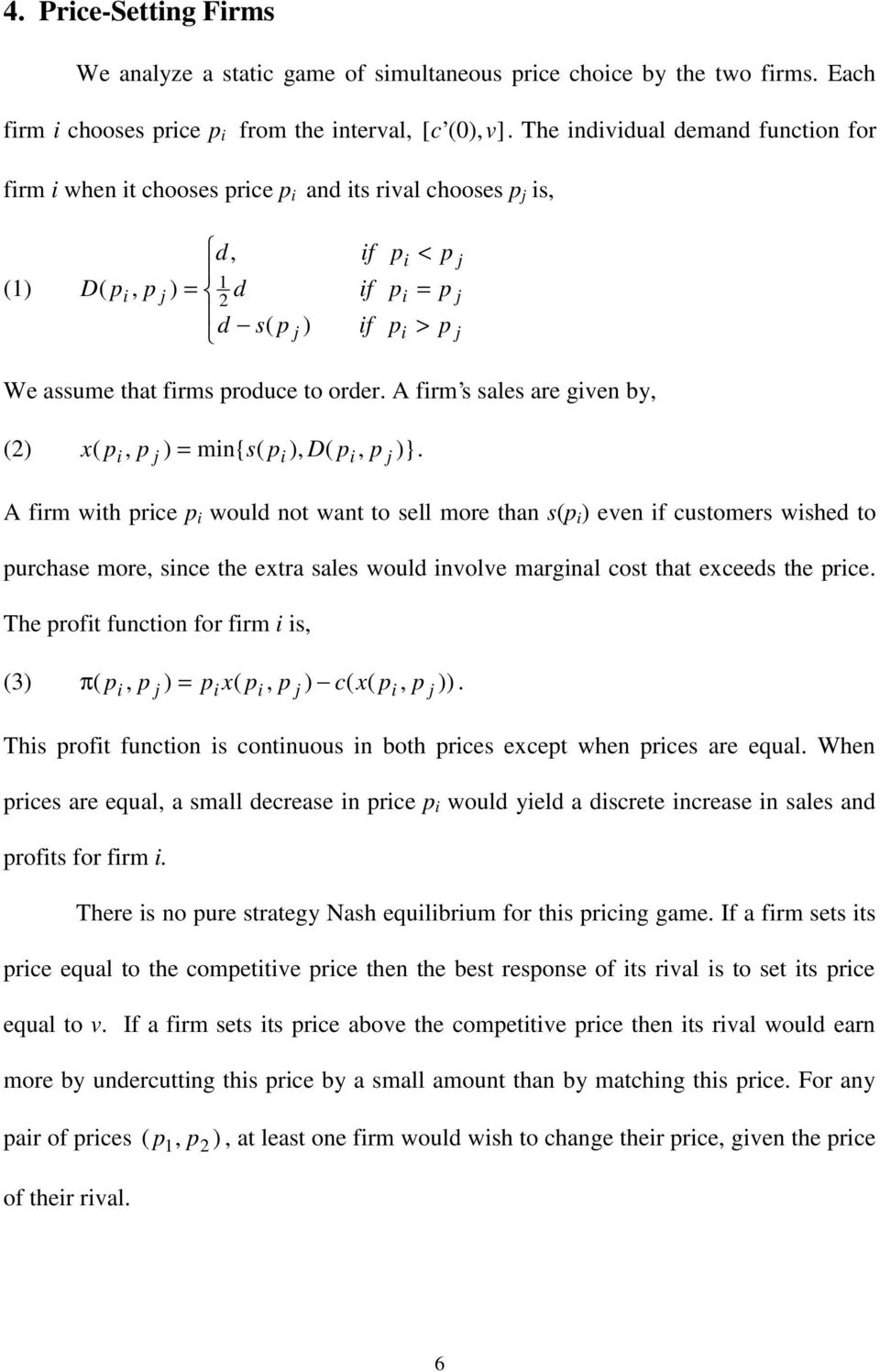 A firm s sales are given by, (2) x, ) = min{ s( ), D(, )}.