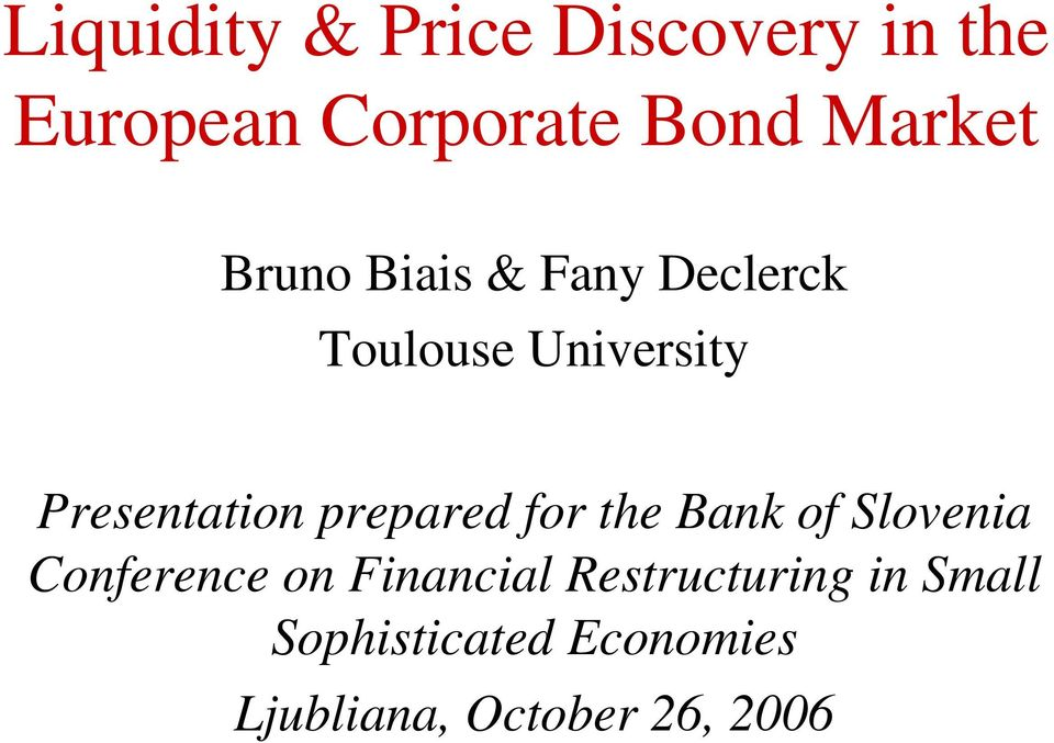 Presentation prepared for the Bank of Slovenia Conference on