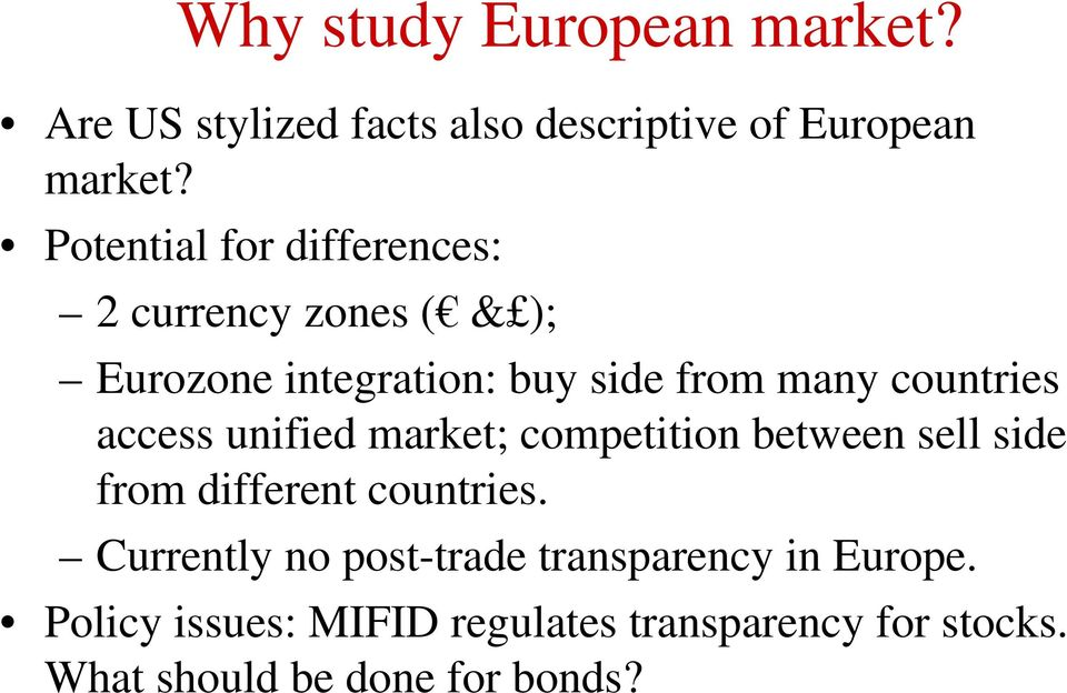 countries access unified market; competition between sell side from different countries.