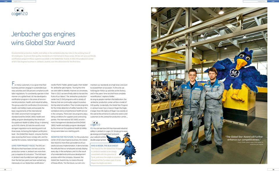 In 2011 the production center of GE s Gas Engines business in Jenbach, Austria, won this distinction for the first time.