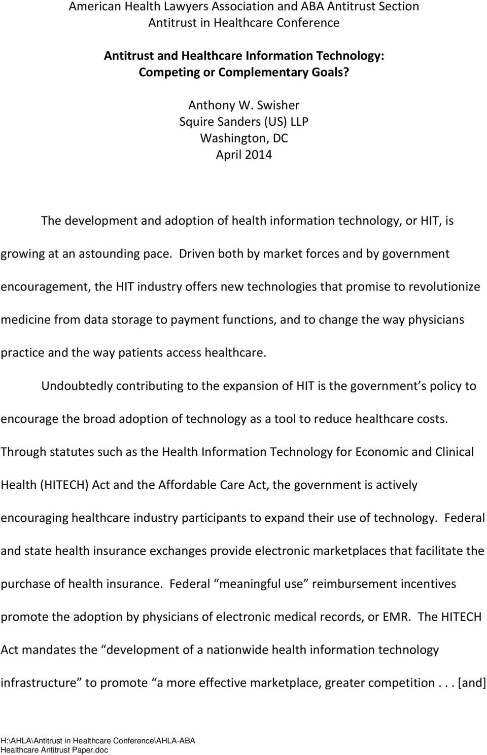 Driven both by market forces and by government encouragement, the HIT industry offers new technologies that promise to revolutionize medicine from data storage to payment functions, and to change the