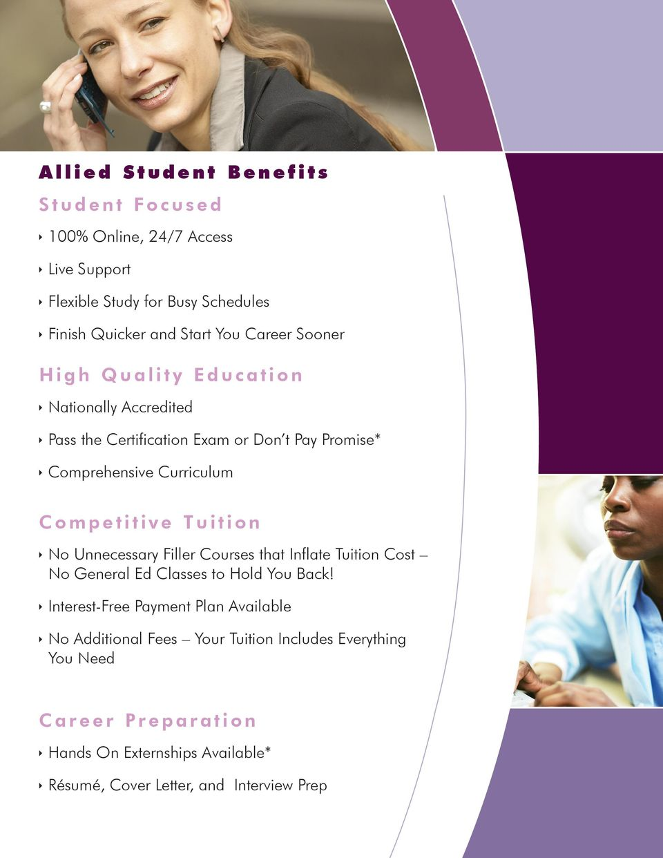 Competitive Tuition No Unnecessary Filler Courses that Inflate Tuition Cost No General Ed Classes to Hold You Back!