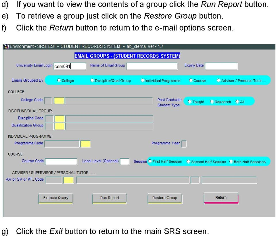 e) To retrieve a group just click on the Restore Group button.
