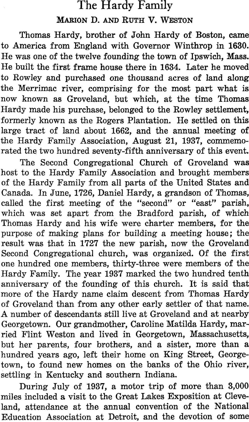Later he moved to Rowley and purchased one thousand acres of land along the Merrimac river, comprising for the most part what is now known as Groveland, but which, at the time Thomas Hardy made his