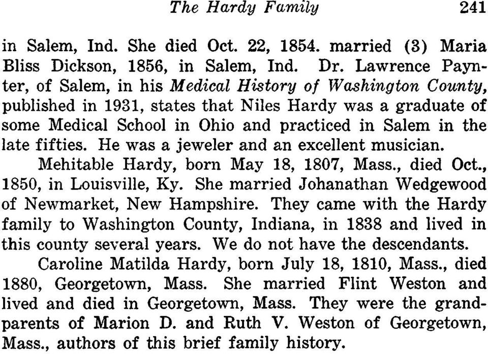 fifties. He was a jeweler and an excellent musician. Mehitable Hardy, born May 18, 1807, Mass., died Oct., 1850, in Louisville, Ky. She married Johanathan Wedgewood of Newmarket, New Hampshire.