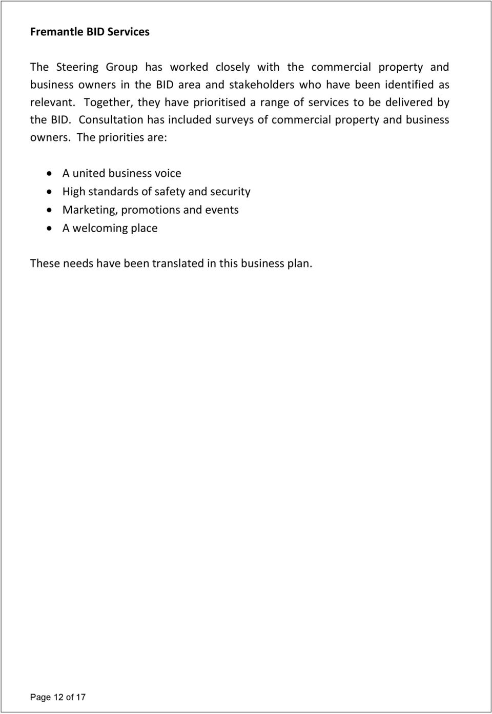 Consultation has included surveys of commercial property and business owners.