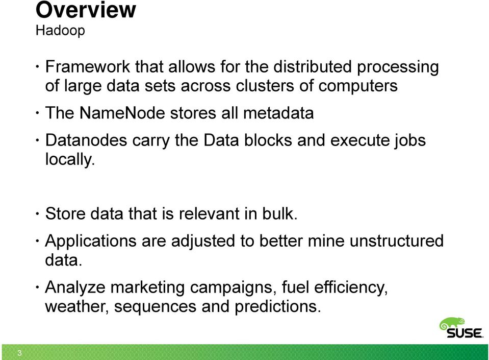 execute jobs locally. Store data that is relevant in bulk.