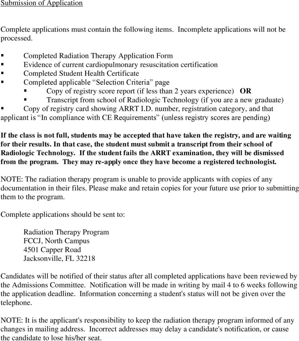 registry score report (if less than 2 years experience) OR Transcript from school of Radiologic Technology (if you are a new graduate) Copy of registry card showing ARRT I.D.