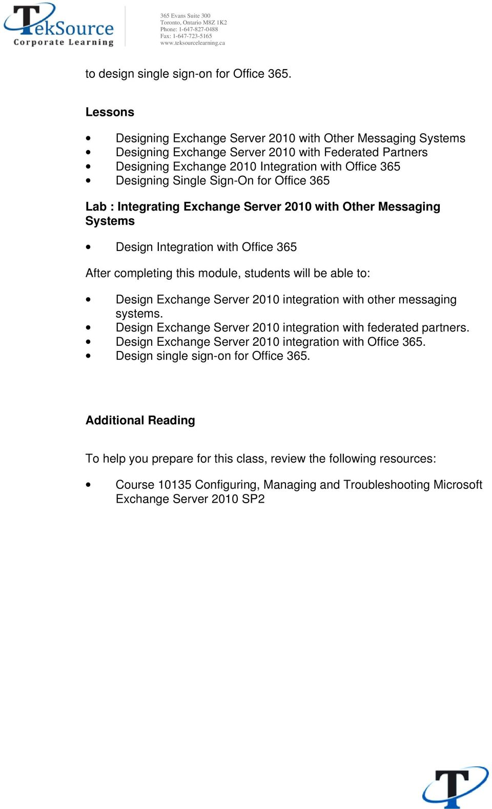 Sign-On for Office 365 Lab : Integrating Exchange Server 2010 with Other Messaging Systems Design Integration with Office 365 Design Exchange Server 2010 integration with other messaging