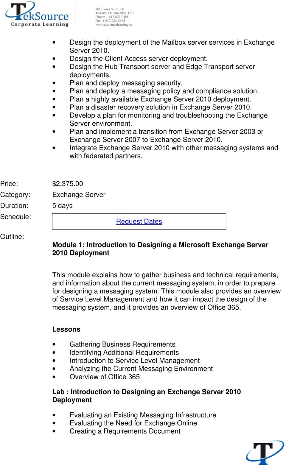 Plan a disaster recovery solution in Exchange Server 2010. Develop a plan for monitoring and troubleshooting the Exchange Server environment.