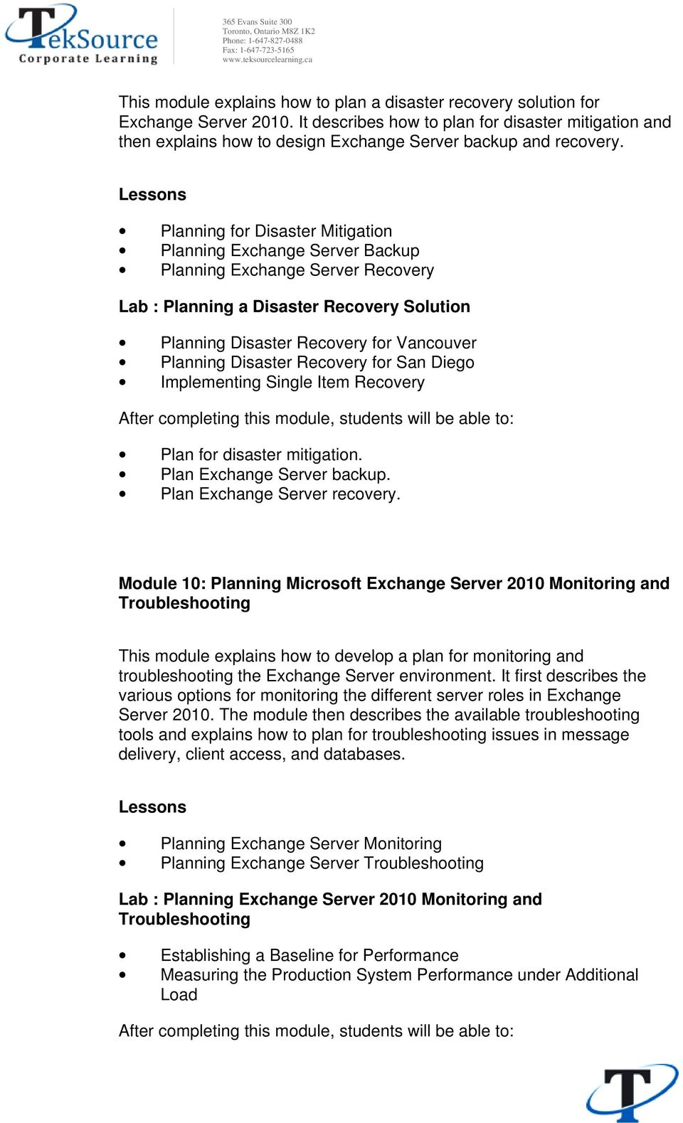 Planning for Disaster Mitigation Planning Exchange Server Backup Planning Exchange Server Recovery Lab : Planning a Disaster Recovery Solution Planning Disaster Recovery for Vancouver Planning