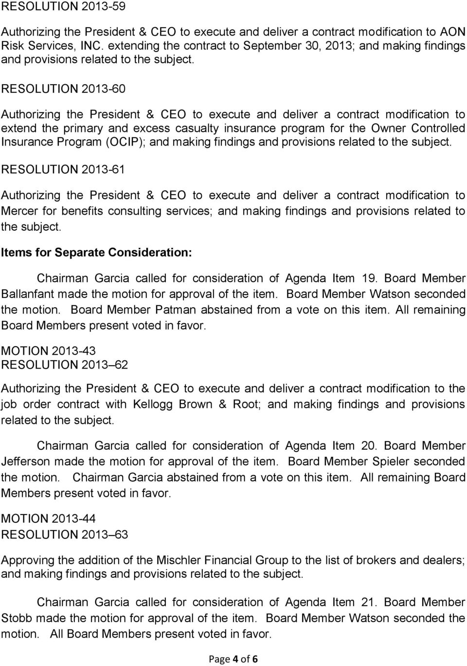 RESOLUTION 2013-60 Authorizing the President & CEO to execute and deliver a contract modification to extend the primary and excess casualty insurance program for the Owner Controlled Insurance