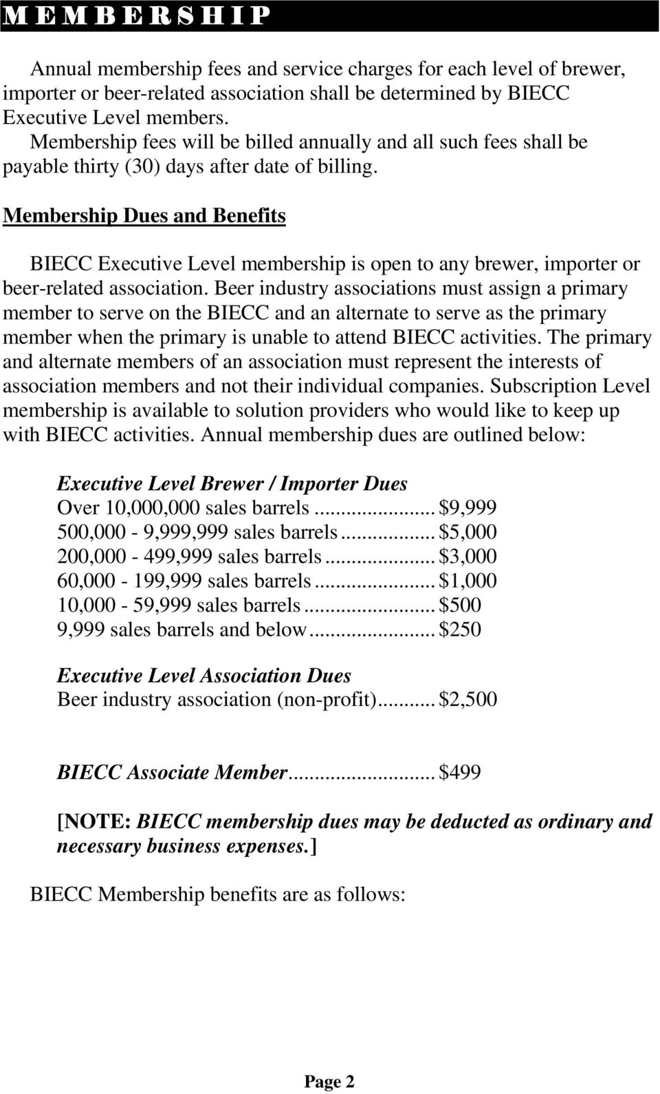 Membership Dues and Benefits BIECC Executive Level membership is open to any brewer, importer or beer-related association.