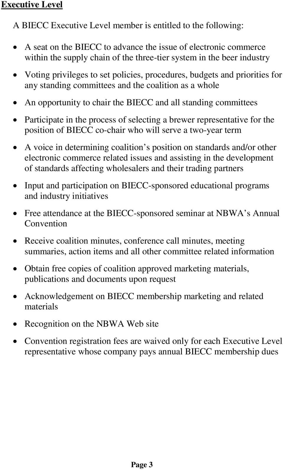 committees Participate in the process of selecting a brewer representative for the position of BIECC co-chair who will serve a two-year term A voice in determining coalition s position on standards