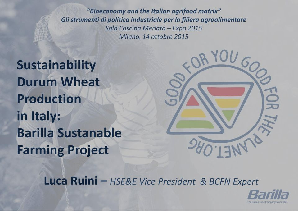 Milano, 14 ottobre 2015 Sustainability Durum Wheat Production in Italy: