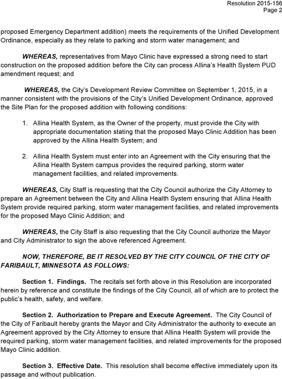 WHEREAS, the City s Development Review Committee on September 1, 2015, in a manner consistent with the provisions of the City s Unified Development Ordinance, approved the Site Plan for the proposed