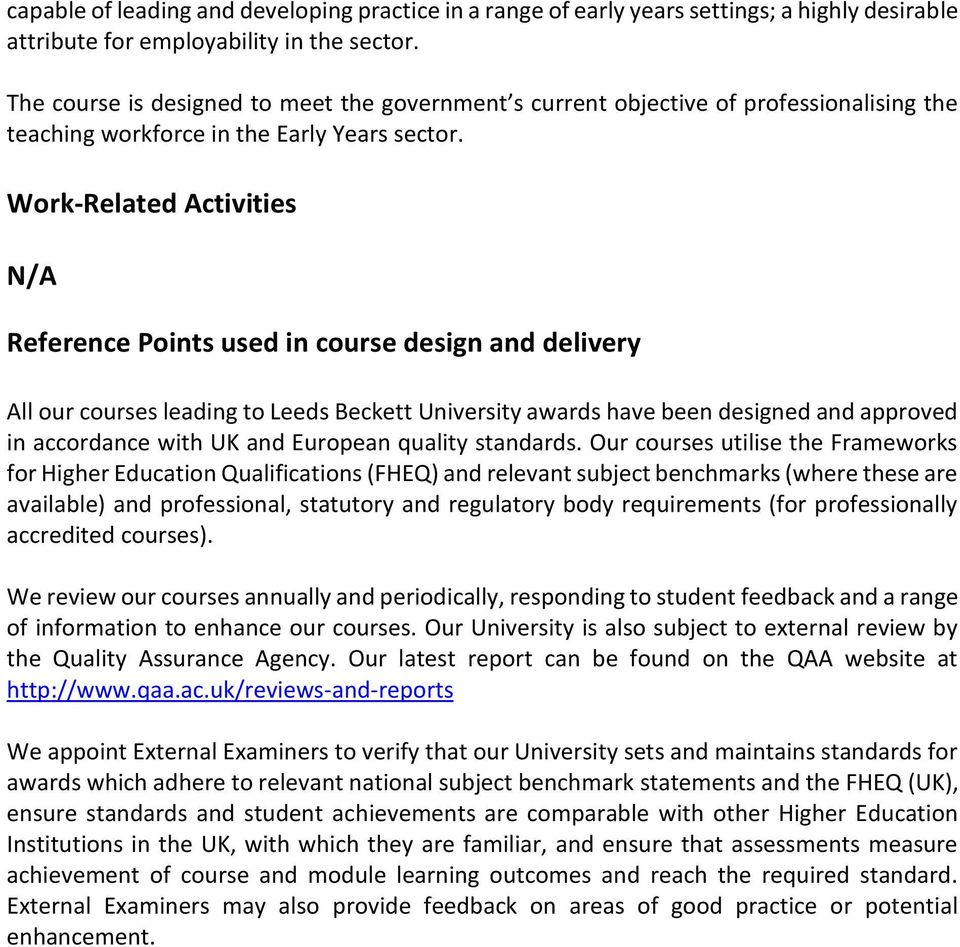 Work-Related Activities N/A Reference Points used in course design and delivery All our courses leading to Leeds Beckett University awards have been designed and approved in accordance with UK and