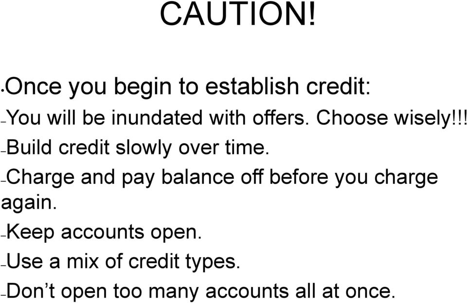 offers. Choose wisely!!! Build credit slowly over time.
