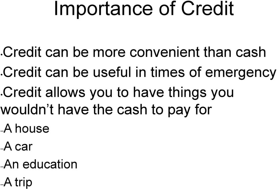emergency Credit allows you to have things you