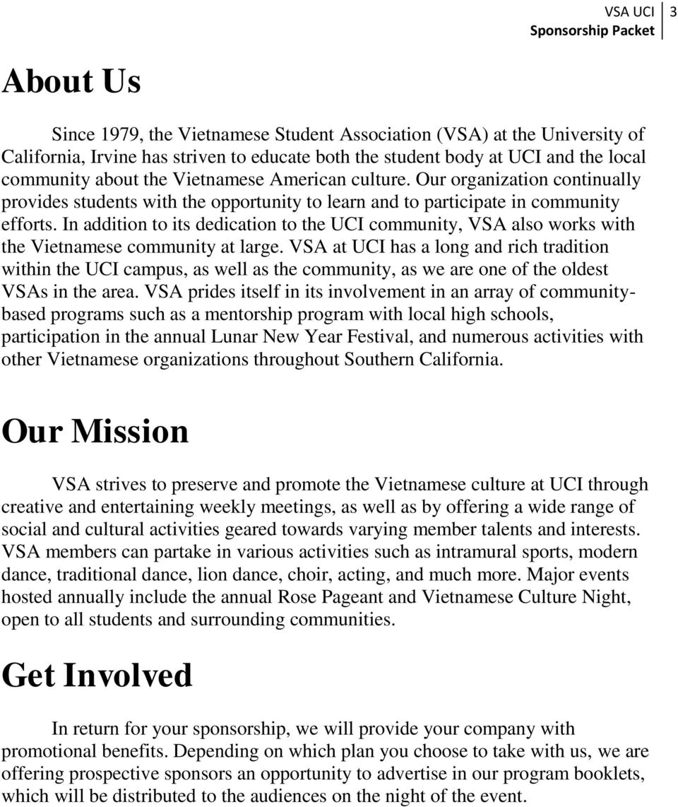 In addition to its dedication to the UCI community, VSA also works with the Vietnamese community at large.