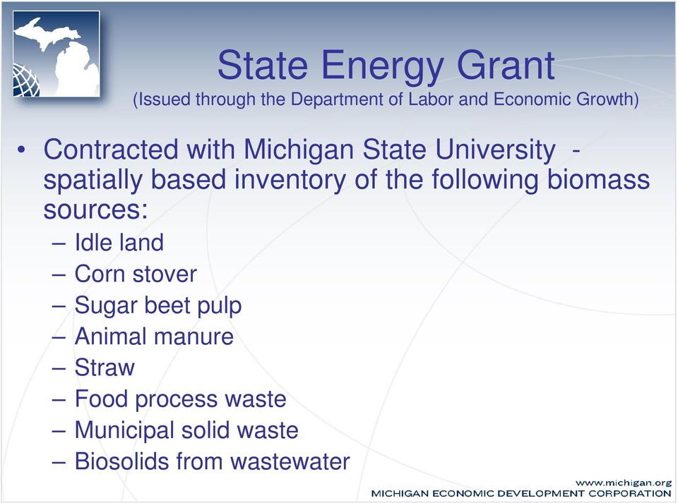 inventory of the following biomass sources: Idle land Corn stover Sugar beet