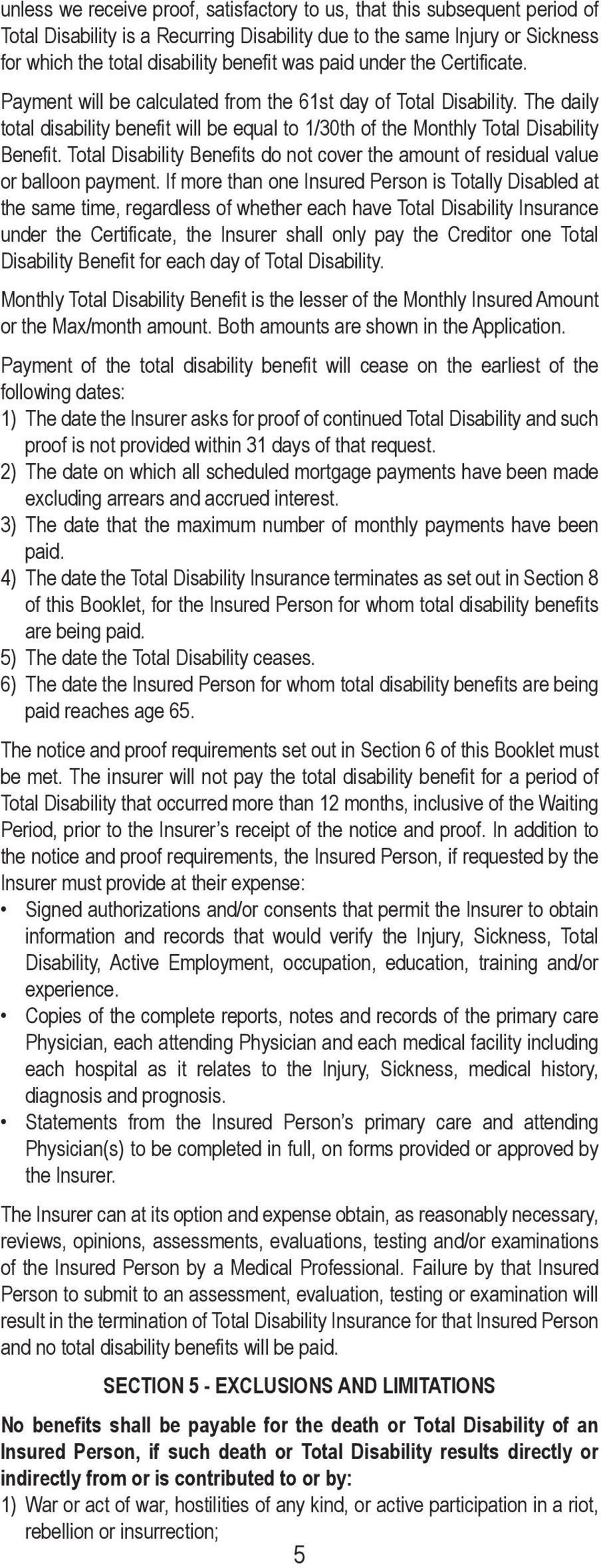 Total Disability Benefits do not cover the amount of residual value or balloon payment.