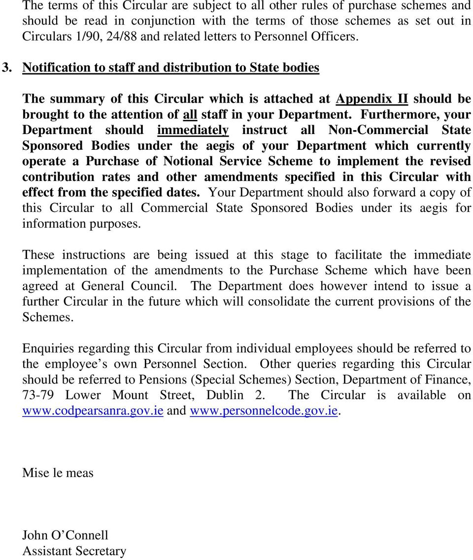 Notification to staff and distribution to State bodies The summary of this Circular which is attached at Appendix II should be brought to the attention of all staff in your Department.