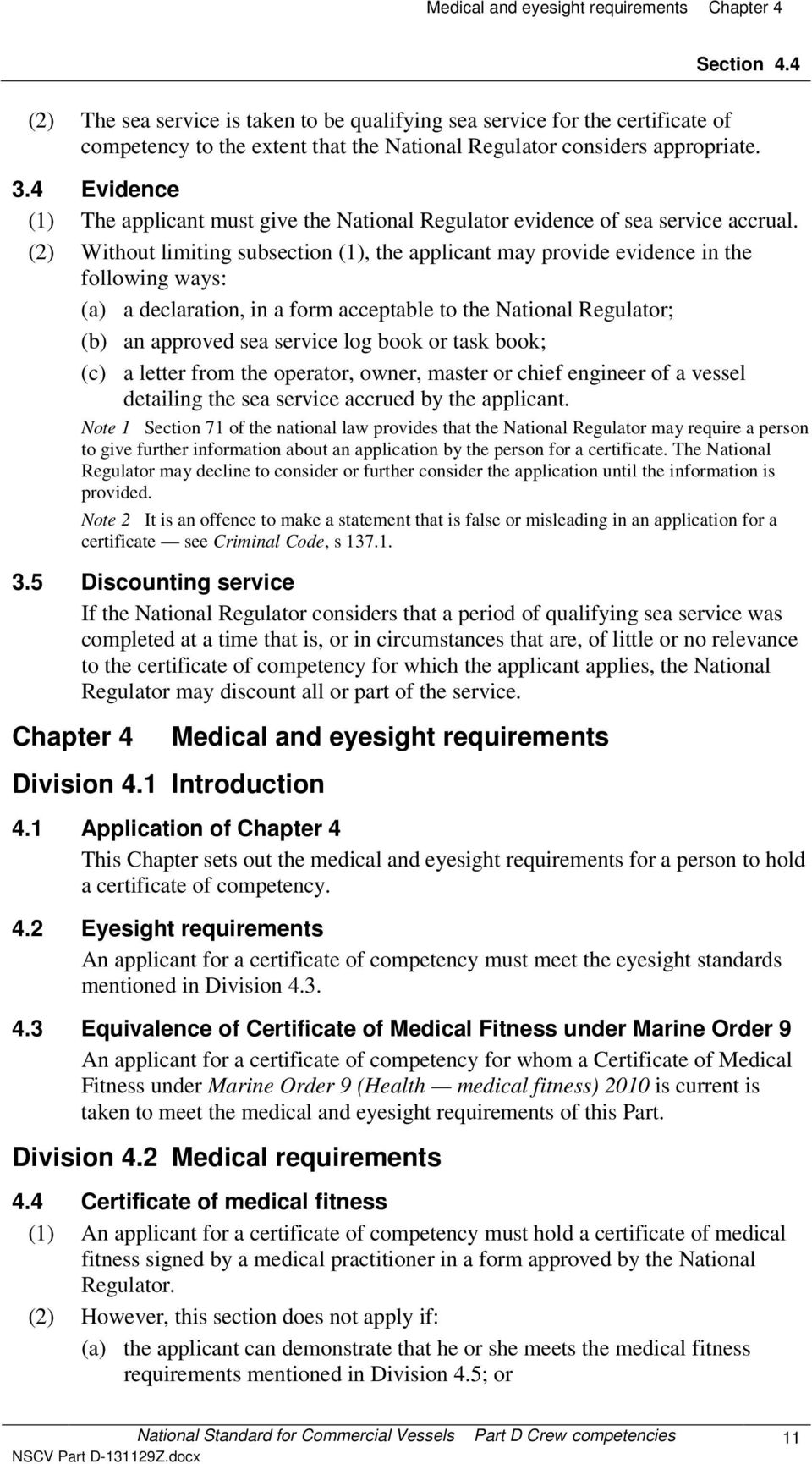 4 Evidence (1) The applicant must give the National Regulator evidence of sea service accrual.