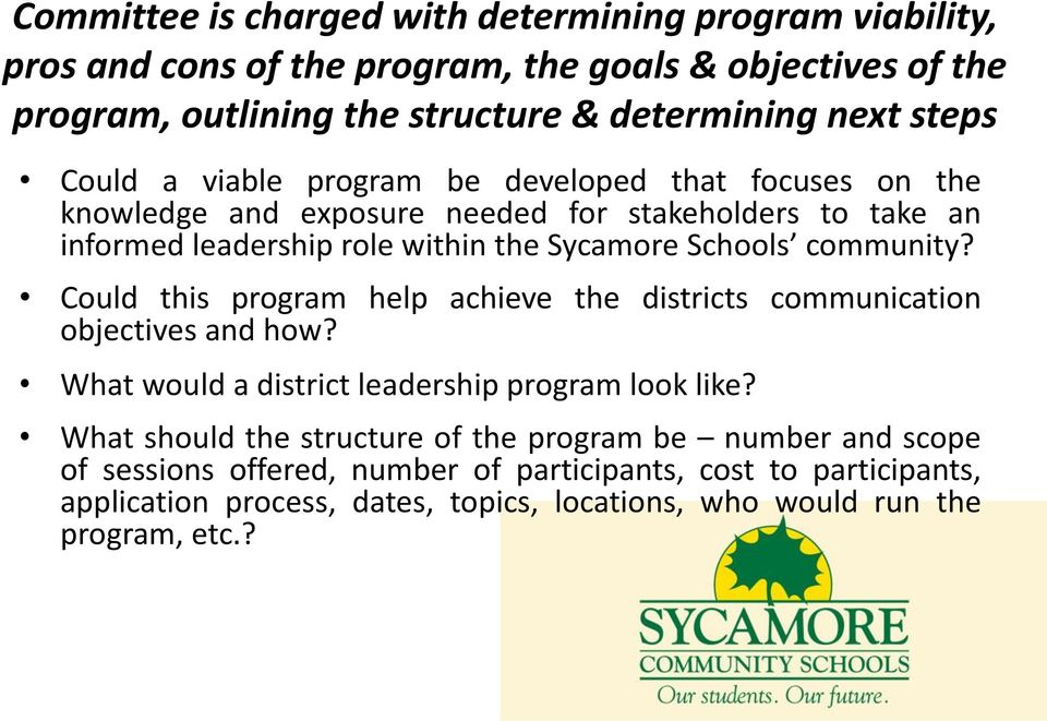 community? Could this program help achieve the districts communication objectives and how? What would a district leadership program look like?