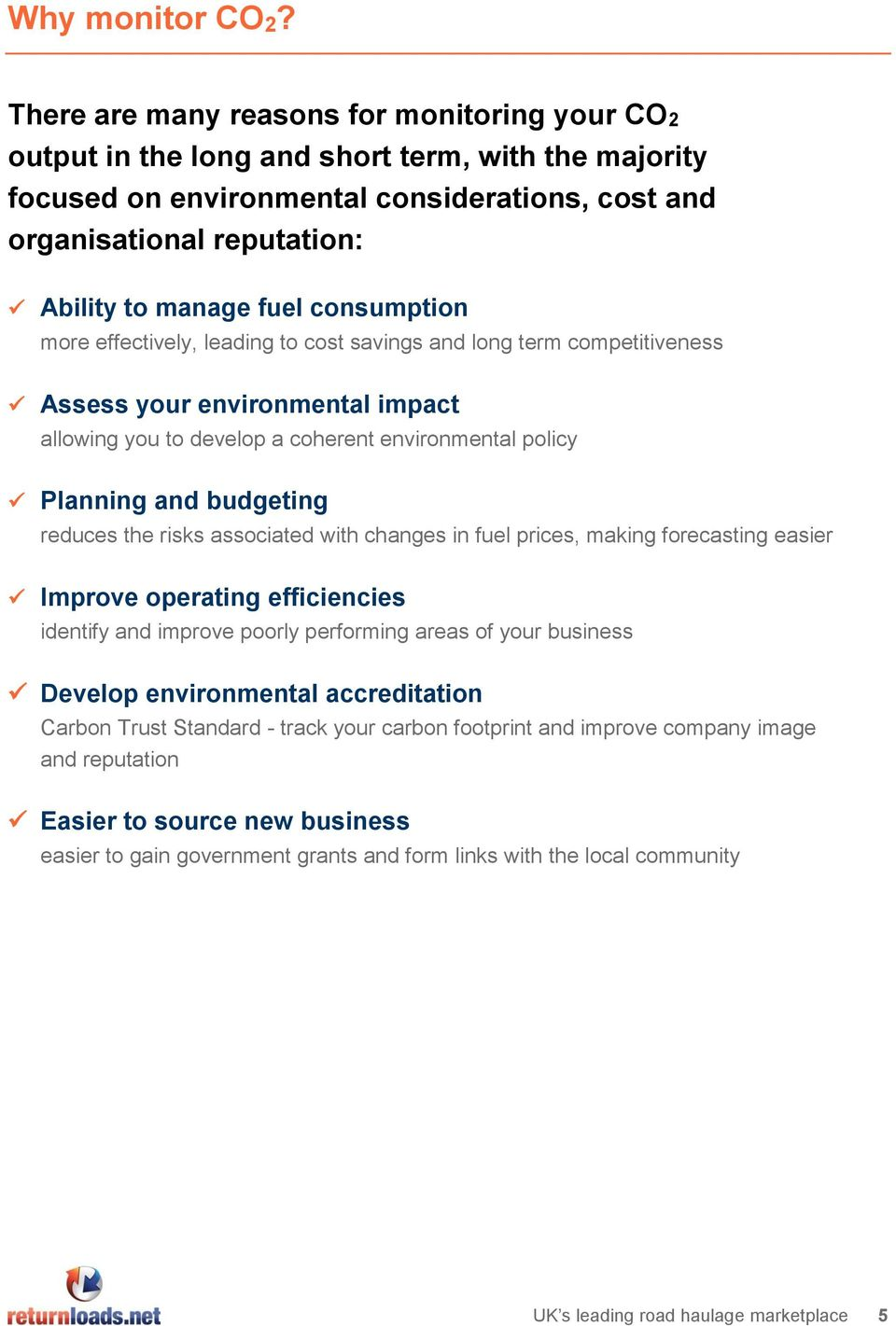 consumption more effectively, leading to cost savings and long term competitiveness Assess your environmental impact allowing you to develop a coherent environmental policy Planning and budgeting