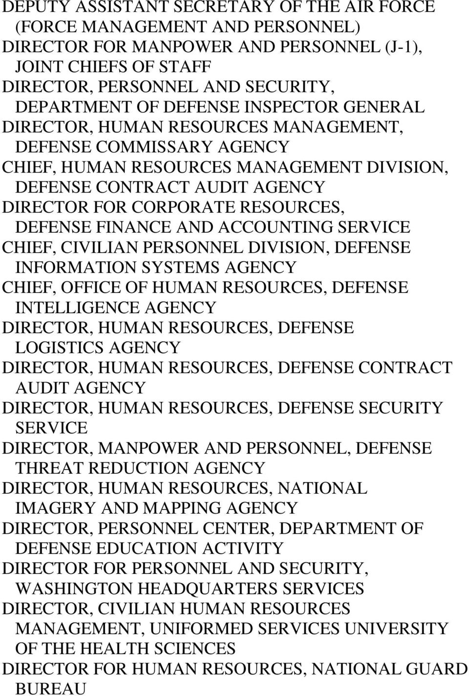FINANCE AND ACCOUNTING SERVICE CHIEF, CIVILIAN PERSONNEL DIVISION, DEFENSE INFORMATION SYSTEMS AGENCY CHIEF, OFFICE OF HUMAN RESOURCES, DEFENSE INTELLIGENCE AGENCY DIRECTOR, HUMAN RESOURCES, DEFENSE