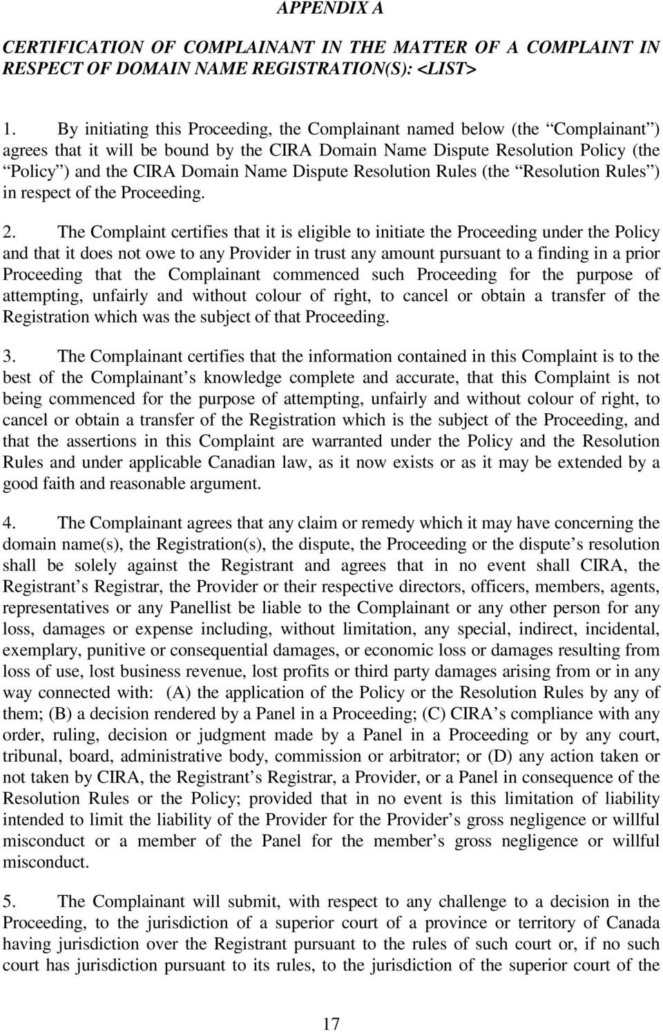 Dispute Resolution Rules (the Resolution Rules ) in respect of the Proceeding. 2.