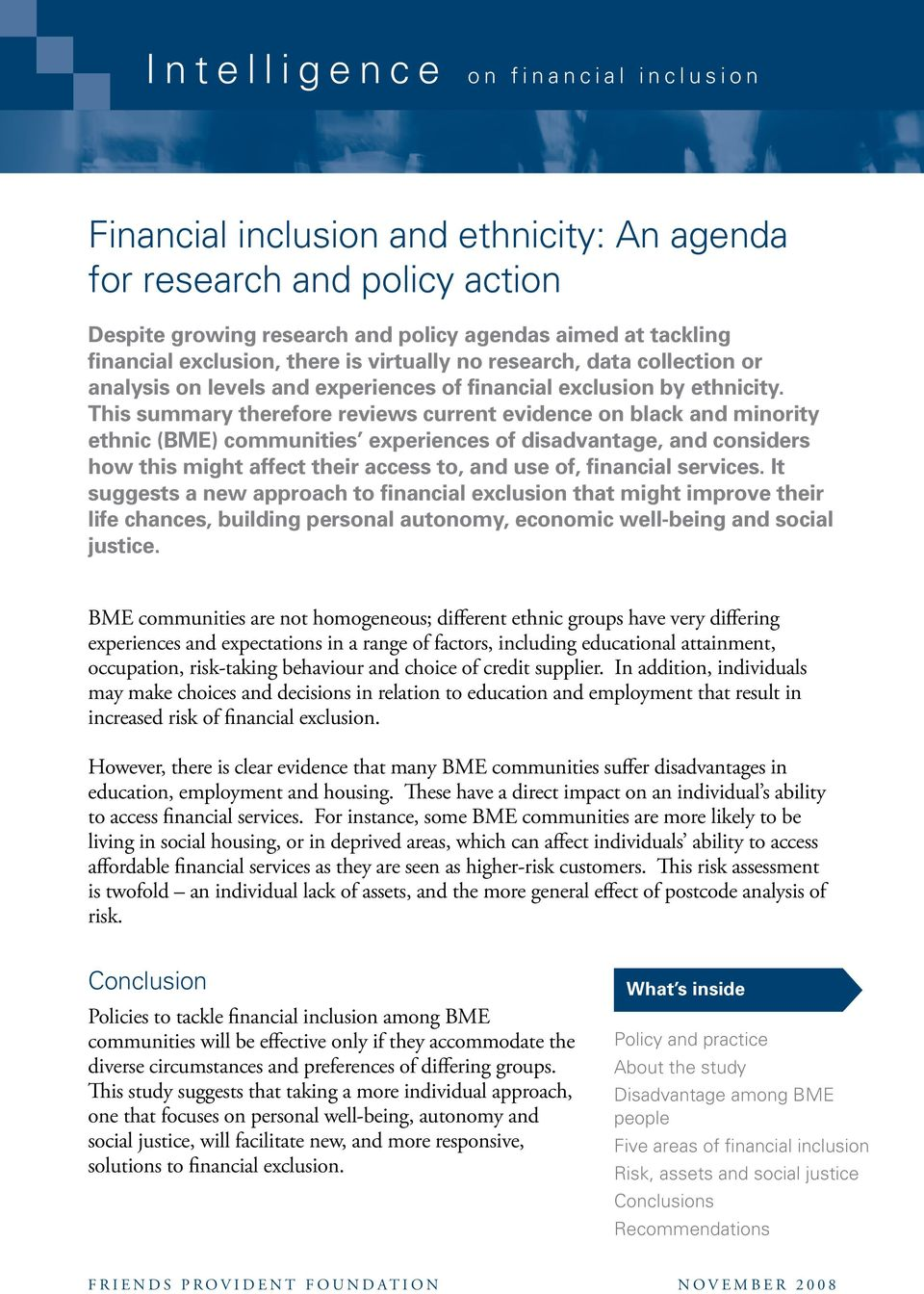 This summary therefore reviews current evidence on black and minority ethnic (BME) communities experiences of disadvantage, and considers how this might affect their access to, and use of, financial