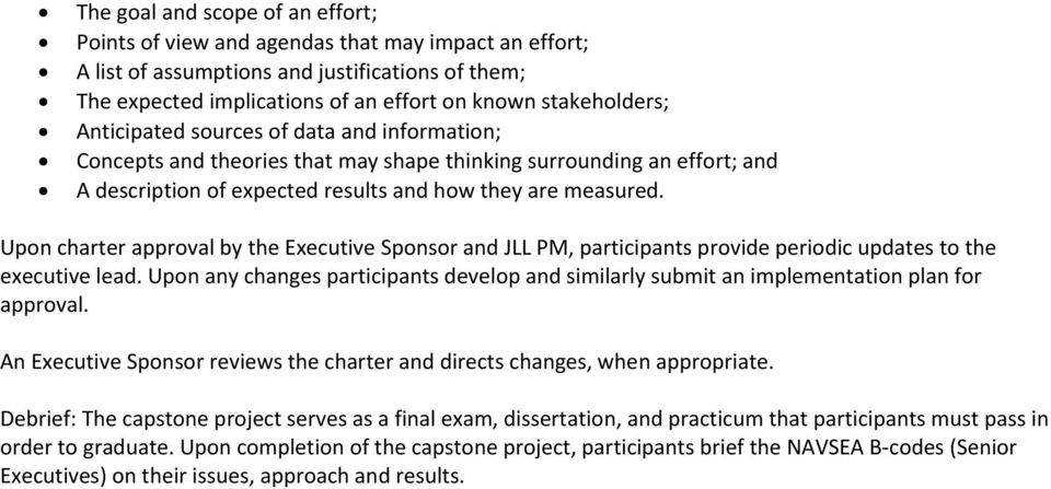 Upon charter approval by the Executive Sponsor and JLL PM, participants provide periodic updates to the executive lead.