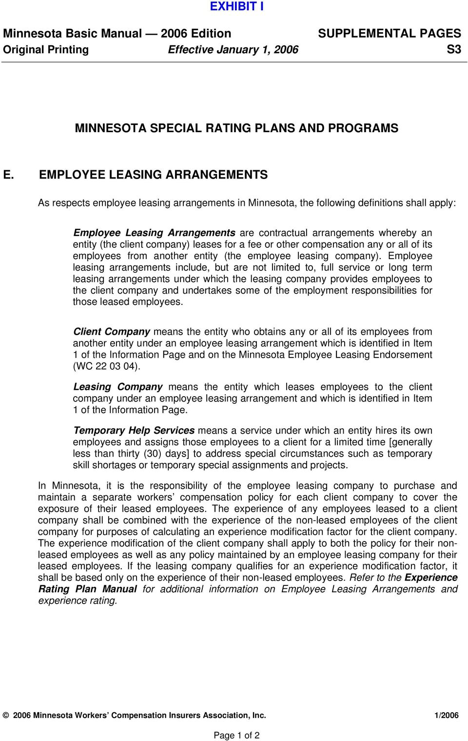 entity (the client company) leases for a fee or other compensation any or all of its employees from another entity (the employee leasing company).