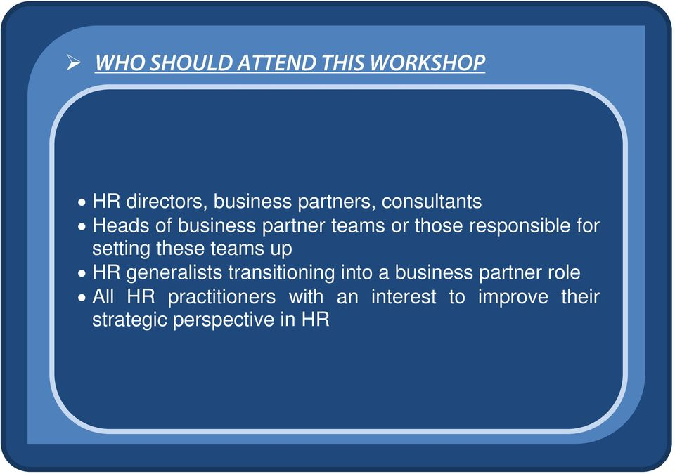 generalists transitioning into a business partner role All HR